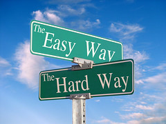 "Sign That Reads ""Easy Way, Hard Way"""