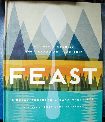 Cookbook Review: FEAST - Recipes & Stories from a Canadian Road Trip
