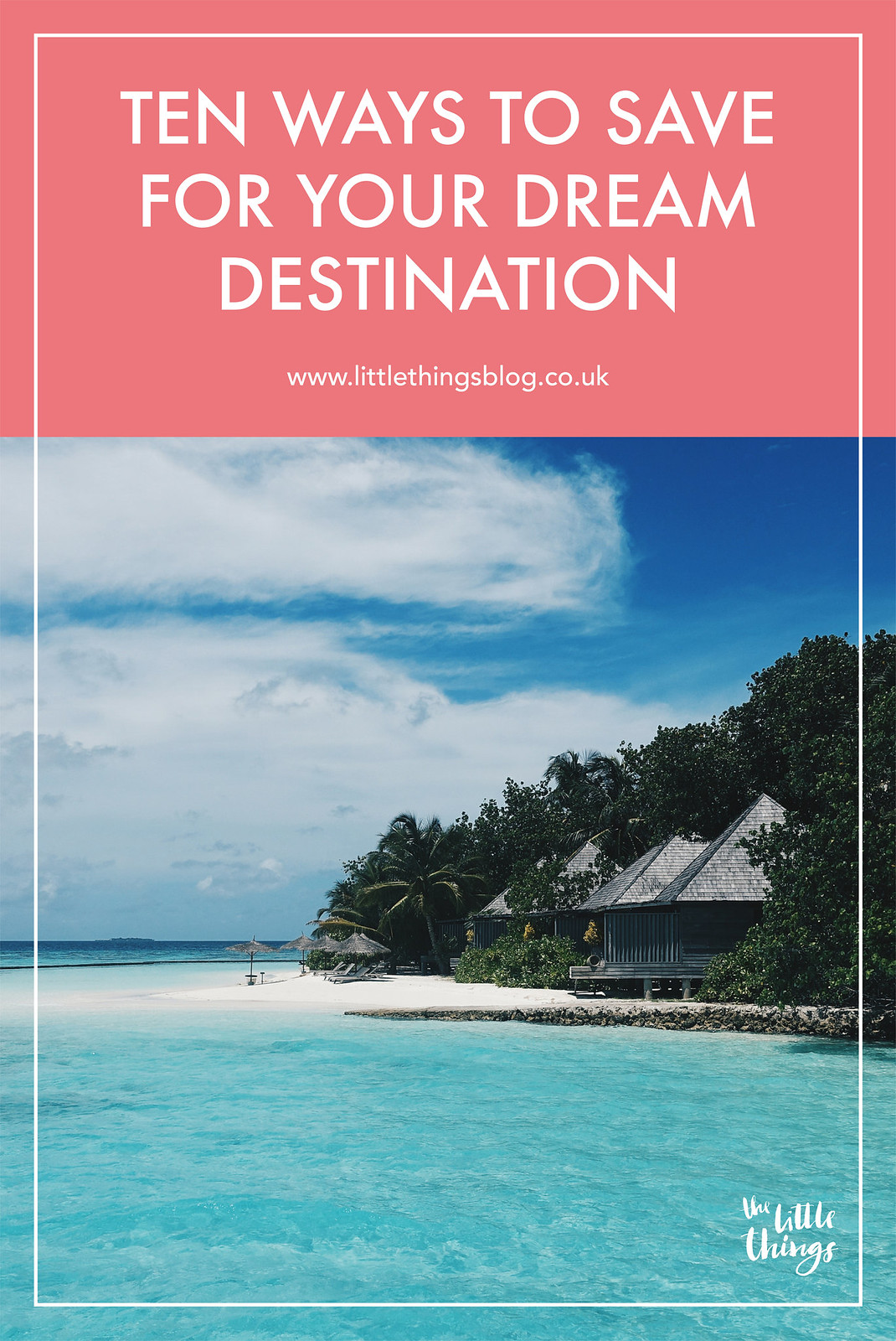 10 ways to save for your dream holiday vacation destination travel blogger UK