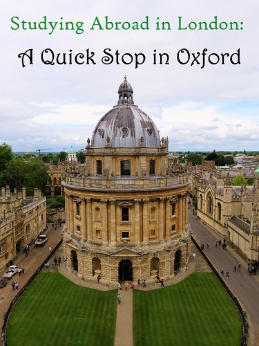 Studying Abroad in London: A Quick Stop in Oxford