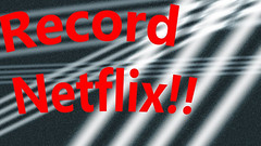 3 Ways to Record Netflix Movies
