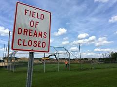 Field of Dreams Closed