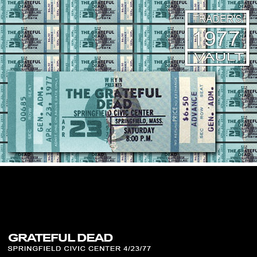 Grateful Dead - Springfield, MA 04/23/77