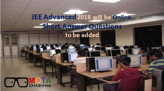 JEE Advanced 2018 will be Online, Short Answer Questions to be added