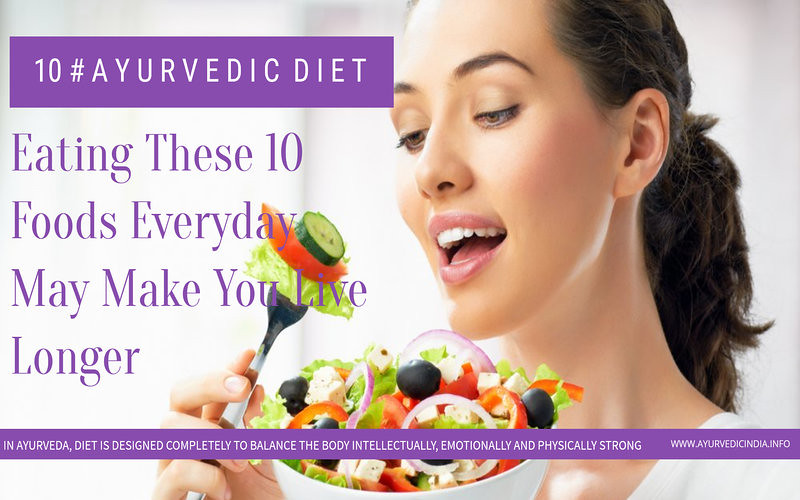 Ayurvedic Diet: Eating These 10 Foods Everyday May Make You Live Longer