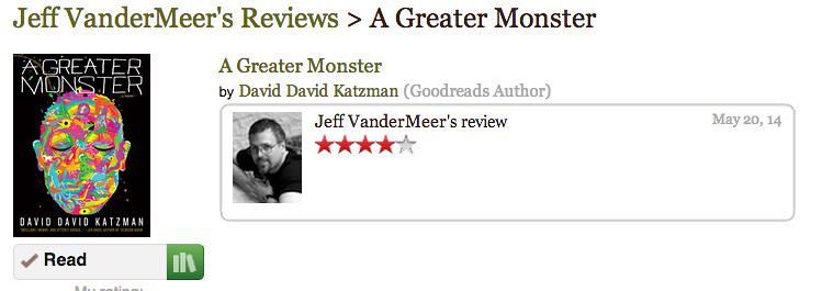Jeff VanderMeer liked A Greater Monster