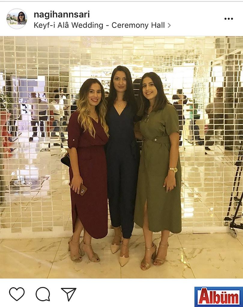 Nagihan Sarı, kuzenleri Gülizar Yalım ve Ayşe Akışoğlu ile birlikte katıldığı bür düğün davetinde.