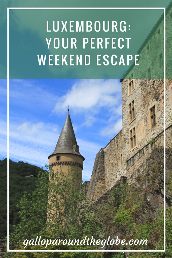 Luxembourg- Your Perfect Weekend Escape