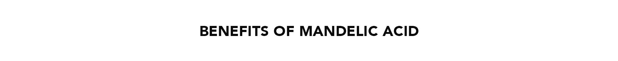 Benefits-of-Mandelic-Acid