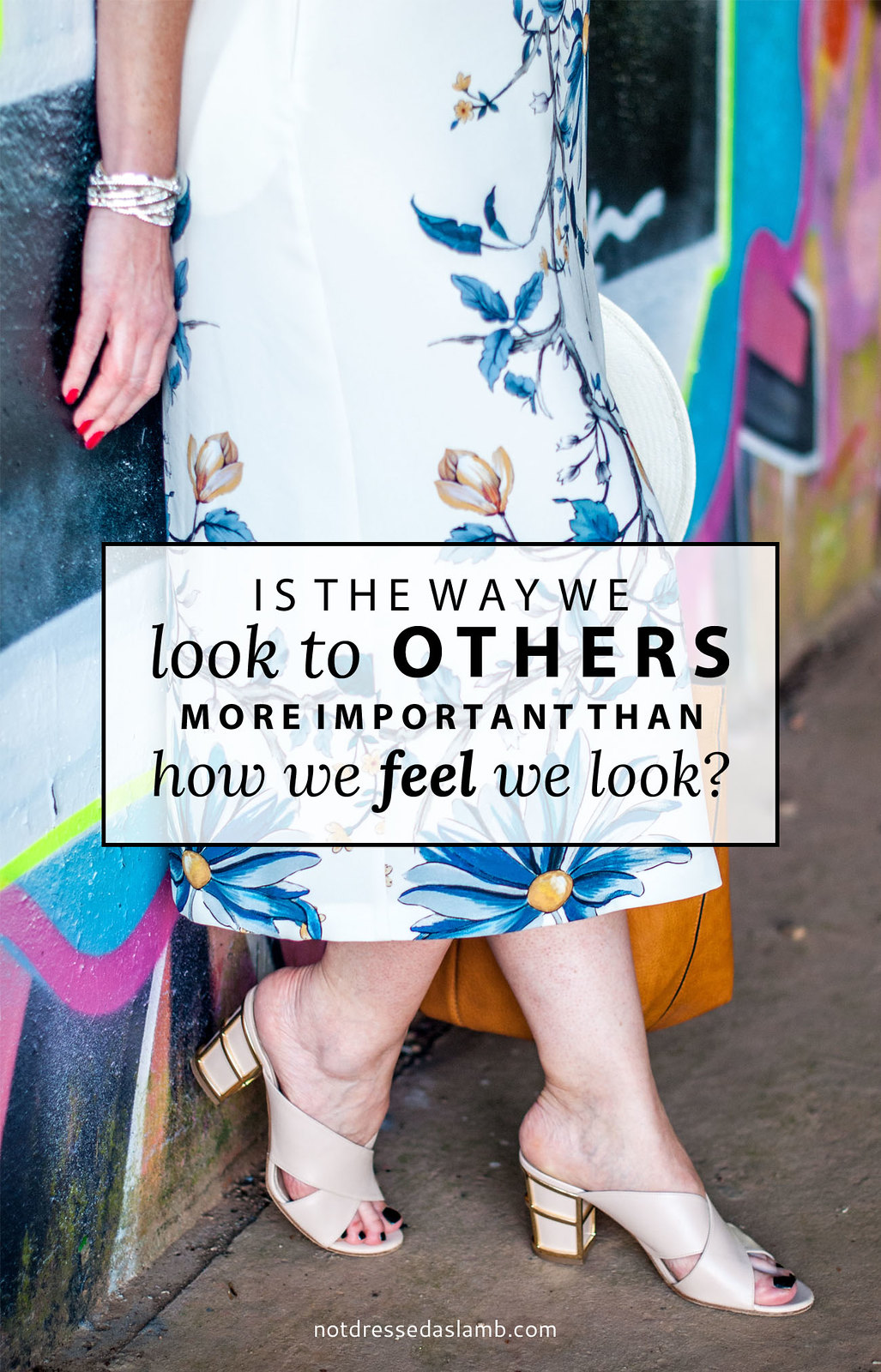 Why is the Way We LOOK to Others More Important Than How We FEEL We Look? | Not Dressed As Lamb