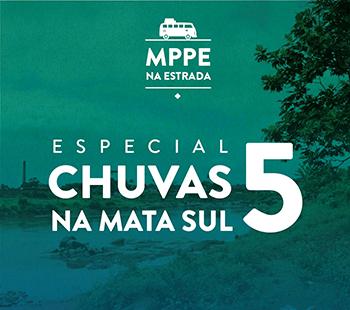 MPPE NA ESTRADA - CHUVAS NA MATA SUL - DIA 5