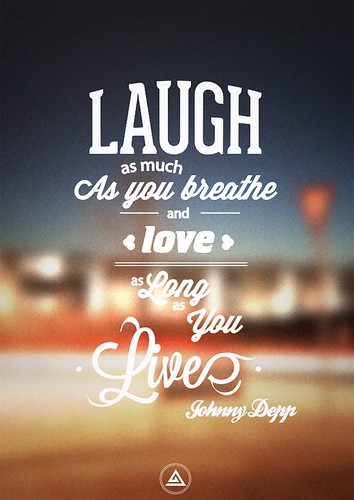 Celebrity Quotes : Laugh as much as you breathe and love as long as you live – Johnny Depp...