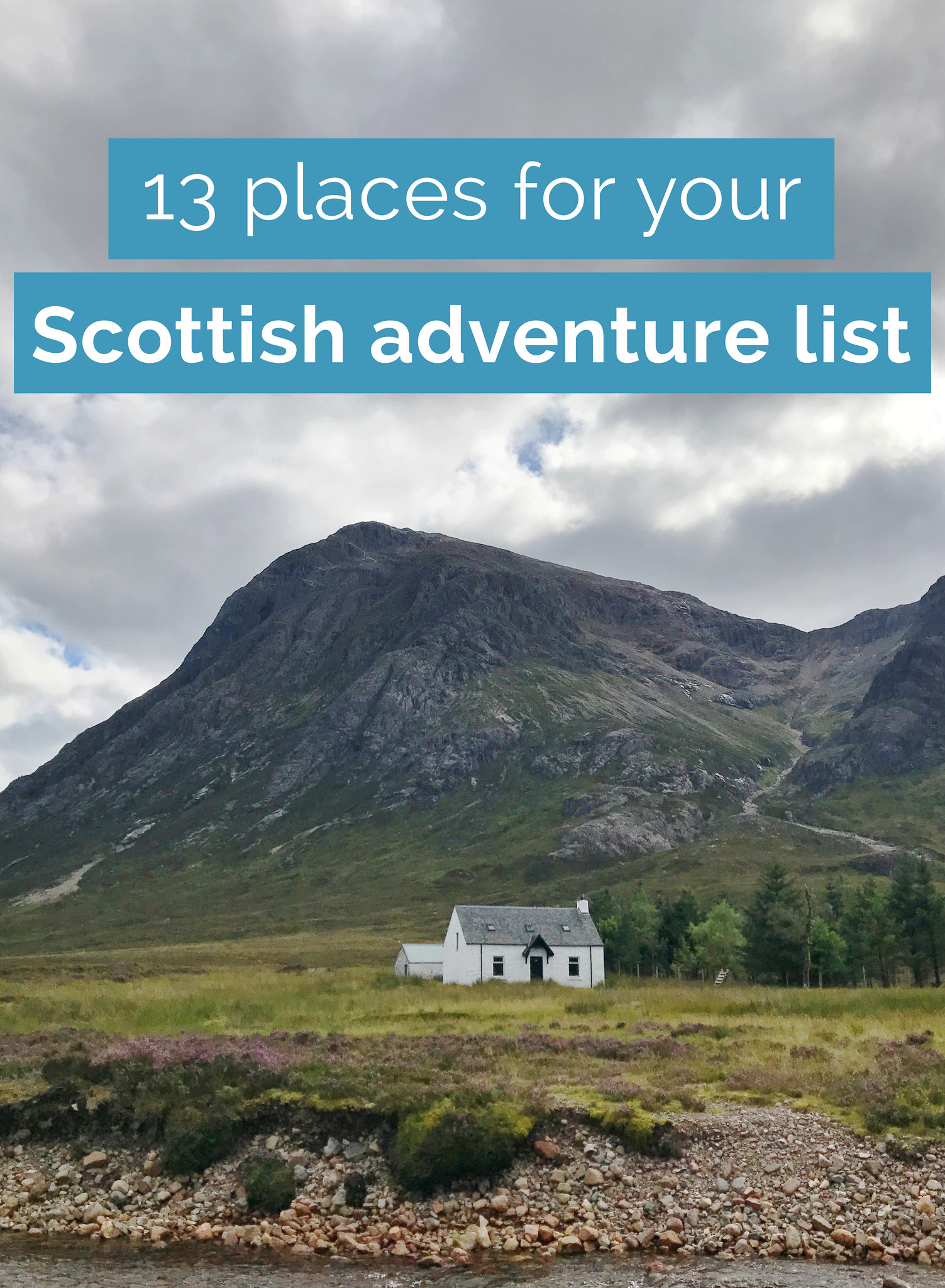 13 places to add to your Scottish adventure list