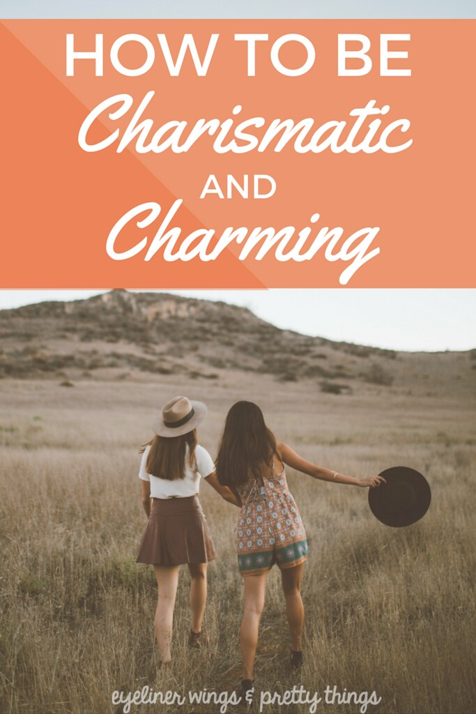 How to be Charismatic & Charming - How to be Popular // ew & pt
