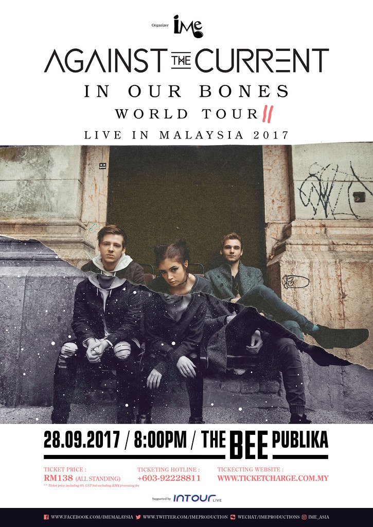 Against The Currentâ In Our Bones World Tour Live In Malaysia