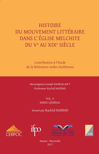 Histoire du mouvement littéraire dans l'Église melchite du Ve au XIX siècle