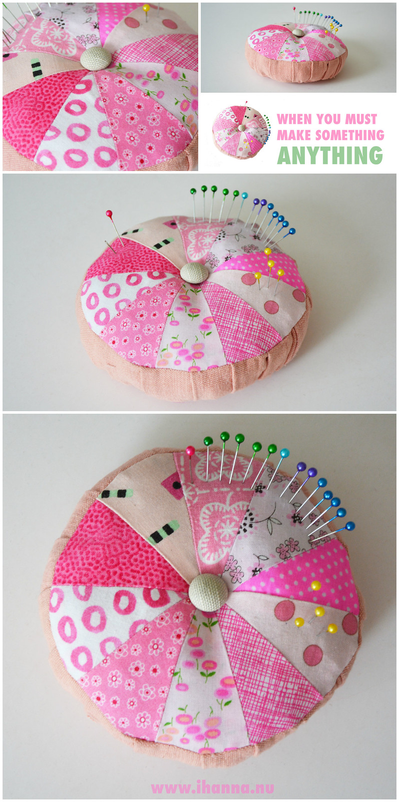 Make Something, Sew something, make anything - encouragement by iHanna + awesome scrappy pin cushion I made