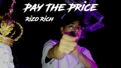 Rizo Rich - Pay The Price Music Video Thumbnail