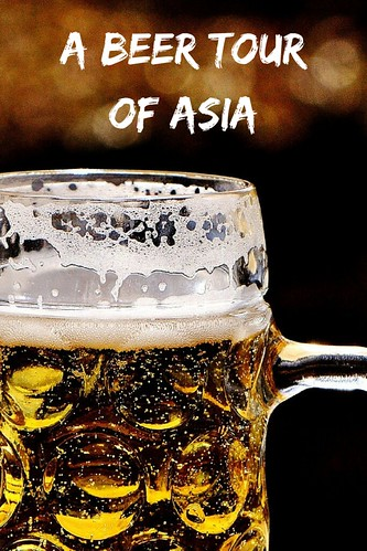 A Beer Tour of Asia