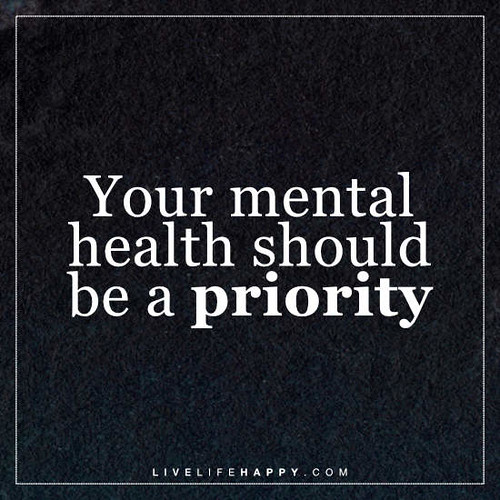 Your mental health should be