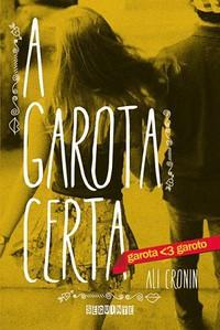 34-A Garota Certa - Garota Ama Garoto #5 - Ali Cronin