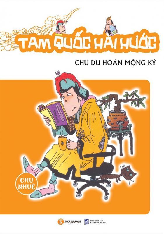 Tam Quốc Hài Hước: Chu Du Hoán Mộng Ký - Chu Nhuệ