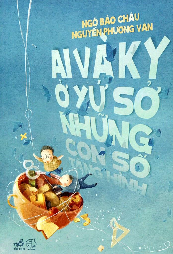 Ai Và Ky Ở Xứ Sở Những Con Số Tàng Hình - Ngô Bảo Châu & Nguyễn Phương Văn