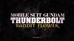 Gundam Thunderbolt Bandit Flowers - trailer World Vide