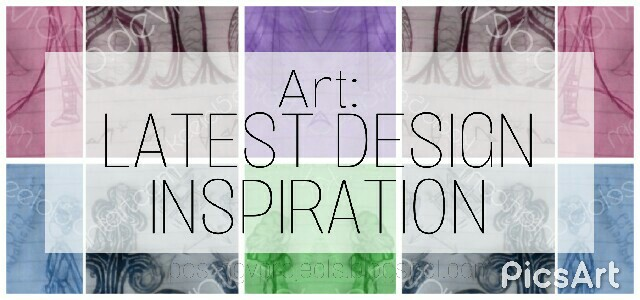 ART: LATEST DESIGN INSPIRATION