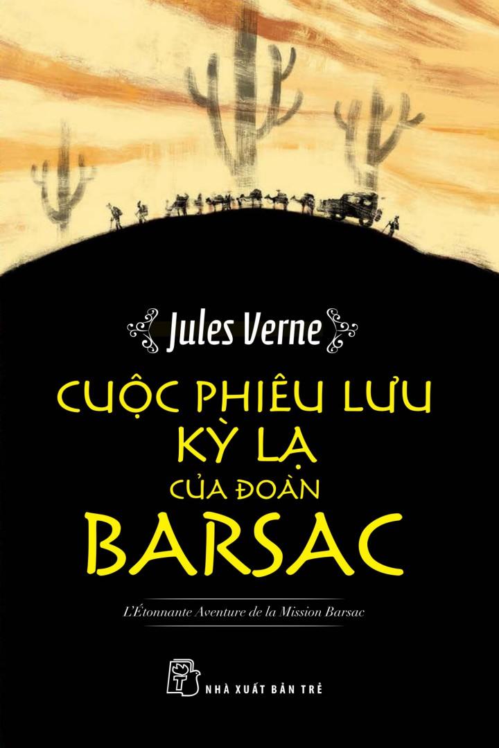 Cuộc Phiêu Lưu Kỳ Lạ Của Đoàn Barsac - Jules Verne