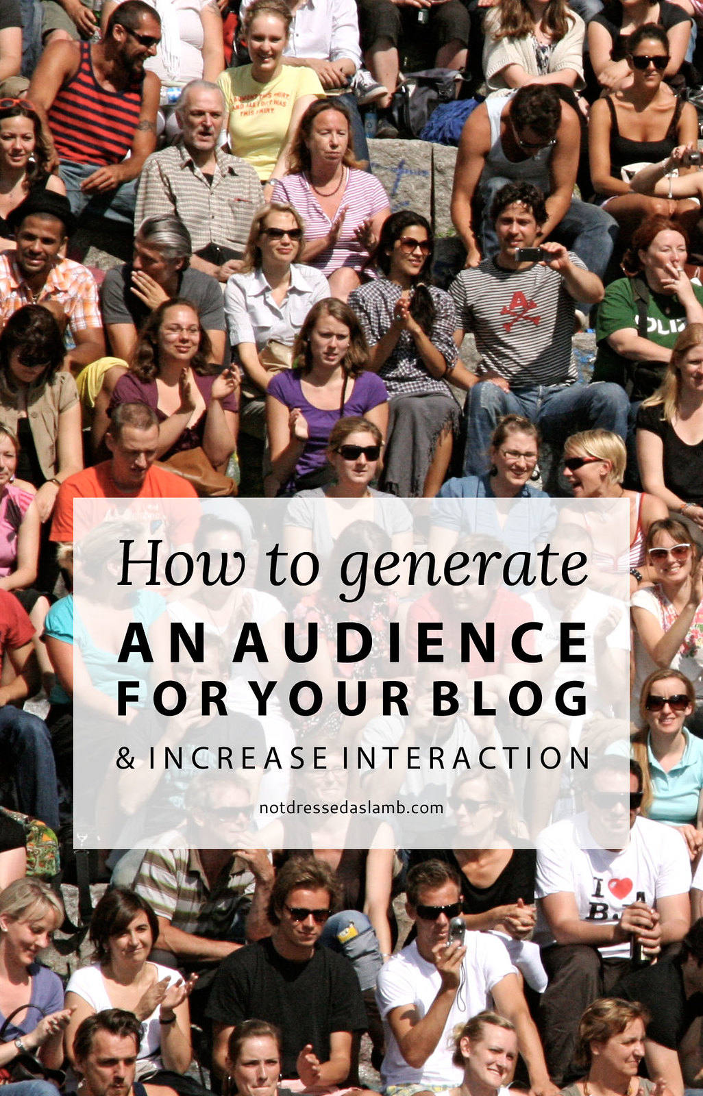 How to Generate an Audience For Your Blog - and Increase Interaction | Not Dressed As Lamb