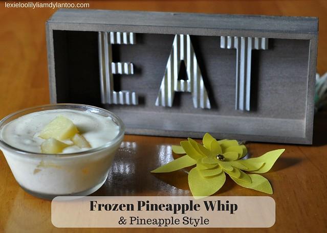 Frozen Pineapple Whip & Pineapple Style