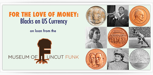 MOAF Blacks of U.S. Currency Exhinit