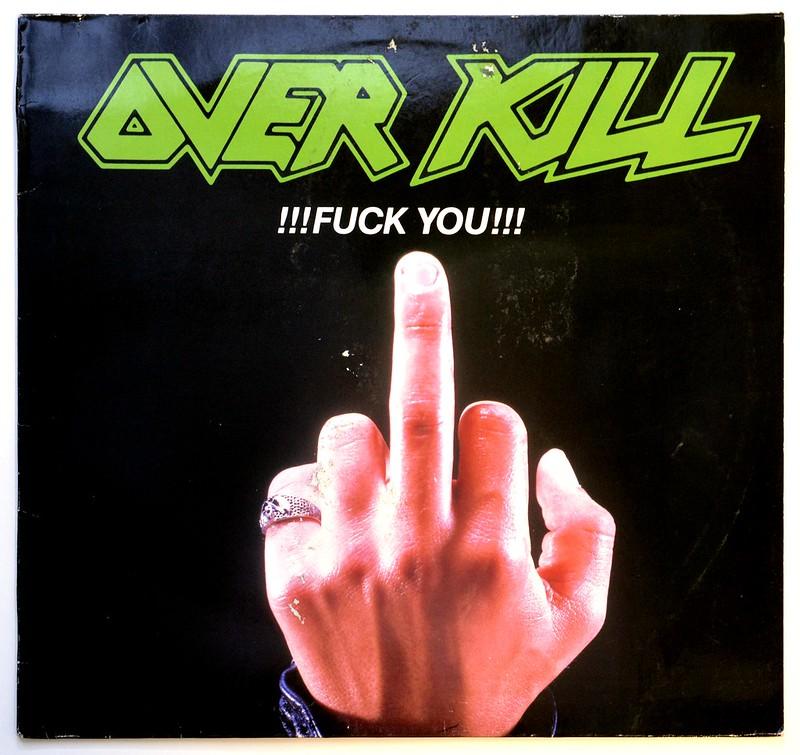 A0443 OVERKILL Fuck You