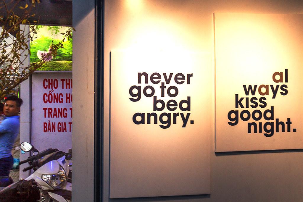 never go to bed angry--Saigon
