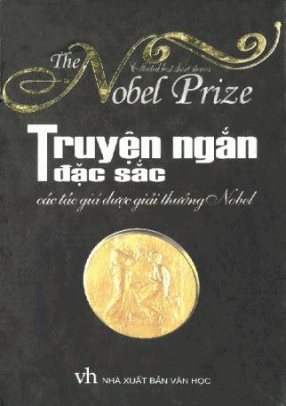 Truyện Ngắn Đặc Sắc Của Tác Giả Được Giải Thưởng Nobel - Nhiều Tác Giả