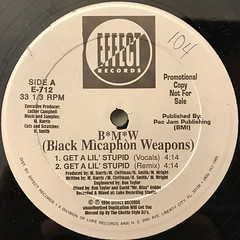 B*M*W(BLACK MICAPHON WEAPONS):GET A LIL' STUPID(LABEL SIDE-A)