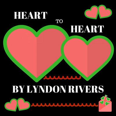lyndon-rivers-heart-to-heart
