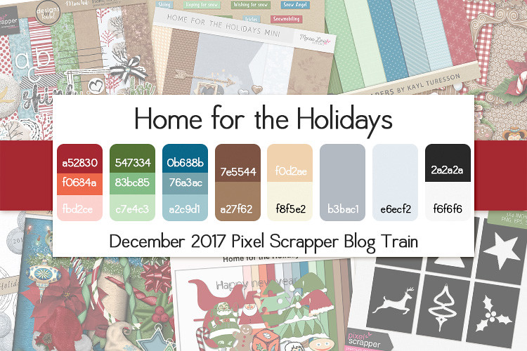 December 2017 Pixel Scrapper Blog Train - Home for the Holidays