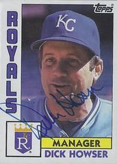 1984 Topps - Dick Howser #471 (Shortstop / Manager) (b. 14 May 1936 - d. 17 Jun 1987 at age 51) - Autographed Baseball Card (Kansas City Royals)