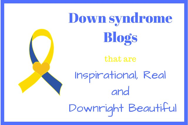 Down syndrome Blogs that are Inspirational, Real and Downright Beautiful! #downsyndrome