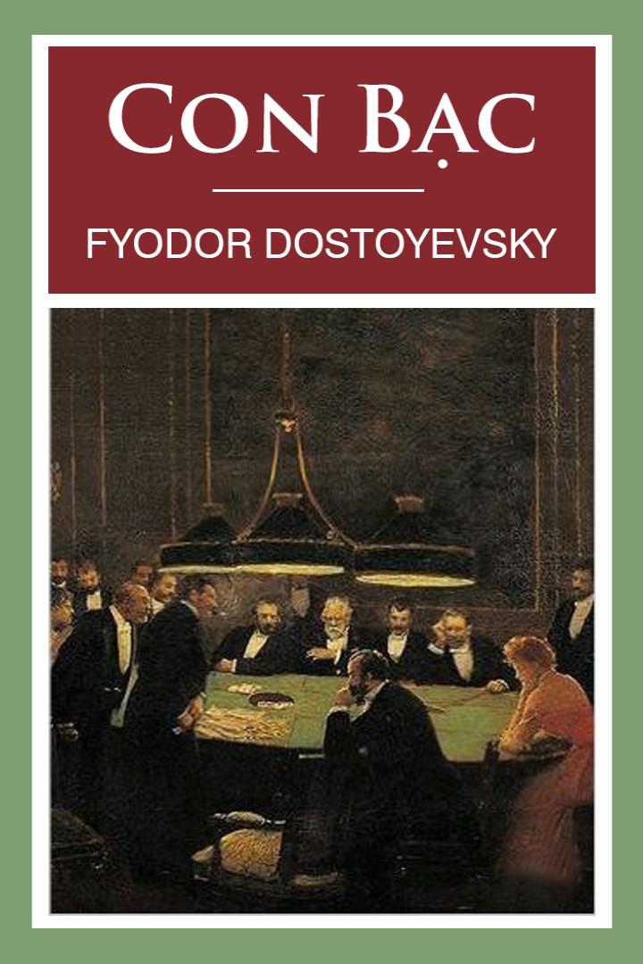 Con Bạc - Fyodor Mikhailovich Dostoevsky