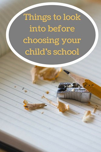 Things to look into before choosing your child's school