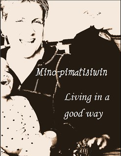 Quotation: Mino-pimatisiwin means to live in a good way