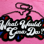What Would Gina Do?