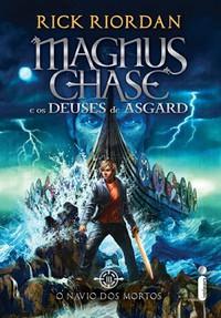 7-O Navio dos Mortos - Magnus Chase e os Deuses de Asgard #3 - Rick Riordan