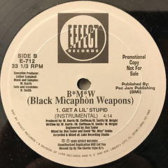 B*M*W(BLACK MICAPHON WEAPONS):GET A LIL' STUPID(LABEL SIDE-B)
