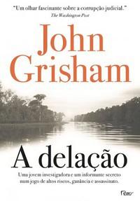 4-A Delação - The Whistler #1 - John Grisham