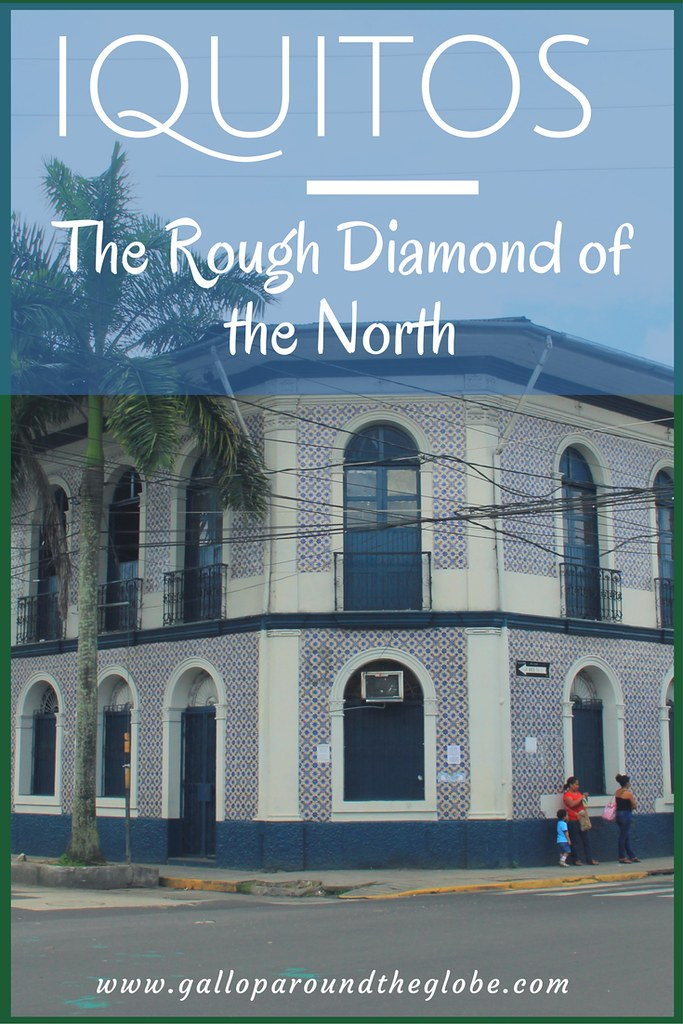 Iquitos_ The Rough Diamond of the North-2