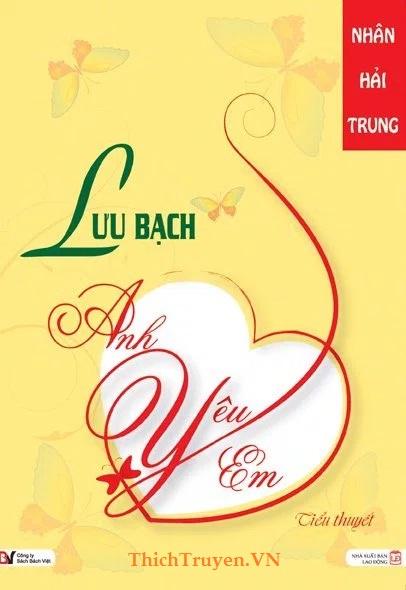 Lưu Bạch, Anh Yêu Em - Nhân Hải Trung